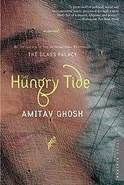 The Hungry Tide: A Novel de Amitav Ghosh