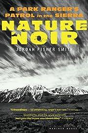 Nature Noir: A Park Ranger's Patrol in the…