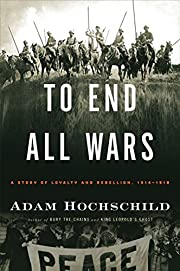 To End All Wars: A Story of Loyalty and…
