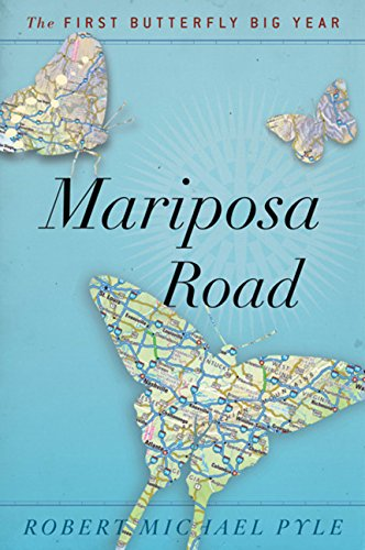 Mariposa Road: The First Butterfly Big Year, Pyle, Robert Michael