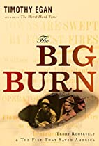 The Big Burn: Teddy Roosevelt and the Fire…