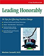 Leading Honorably: 50 Tips for Effecting…