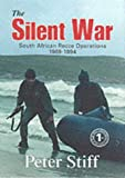 The silent war : South African Recce operations, 1969-1994 / Peter Stiff