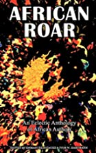 African Roar: An Eclectic Anthology of…
