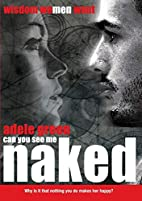 Can You See Me Naked? Grow in a Conscious…