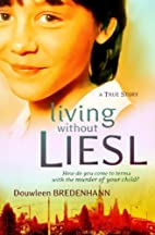 Living without Liesl: A True Story by…
