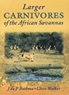 Larger Carnivores of the African Savannas.…