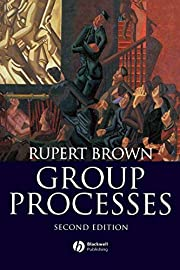 Group Processes: Dynamics Within and Between…