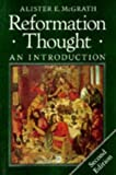 Reformation thought : an introduction / Alister E. McGrath
