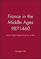 France in the Middle Ages 987-1460: From…