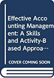 Effective accounting management : a skills and activity-based approach / Alan H. Anderson and Eileen Nix
