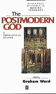 The Postmodern God: A Theological Reader de…