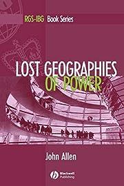 Lost geographies of power de John Allen