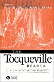 The Tocqueville reader : a life in letters and politics / edited by Olivier Zunz and Alan S. Kahan