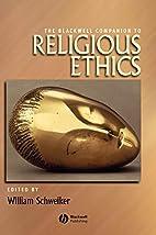 The Blackwell Companion to Religious Ethics…