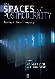 The Spaces of Postmodernity: Readings in…