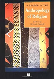A Reader in the Anthropology of Religion…