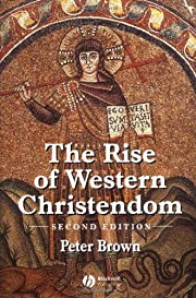The Rise of Western Christendom: Triumph and…