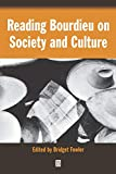 Reading Bourdieu on society and culture / edited by Bridget Fowler