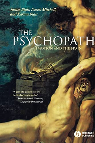 The Psychopath: Emotion and the Brain, by Blair, J. et al.