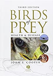 Birds of Prey: Health and Disease par John…