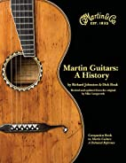 Martin Guitars A History Revised and Updated…