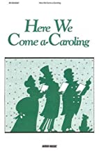Here We Come A-Caroling Piano/Vocal by…