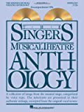 The singer's musical theatre anthology. a collection of songs from the musical stage, categorized by voice type : the selections are presented in their authentic settings, excerpted from the original vocal scores