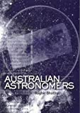 Australian astronomers : achievements at the frontiers of astronomy / Ragbir Bhathal