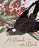 A brush with birds : Australian bird art from the National Library of Australia / introduction by Penny Olsen ; National Library of Australia