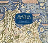 Mapping our world : Terra Incognita to Australia / National Library of Australia