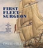 First fleet surgeon : the voyage of Arthur Bowes Smyth / David Hill