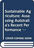 Sustainable agriculture : assessing Australia's recent performance : a report to SCARM of the National Collaborative Project on Indicators for Sustainable Agriculture
