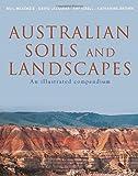 Australian soils and landscapes : an illustrated compendium / Neil McKenzie ... [et al.]