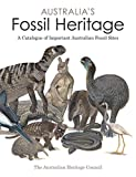 Australia's fossil heritage : a catalogue of important Australian fossil sites / The Australian Heritage Council