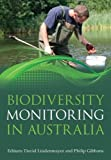 Biodiversity monitoring in Australia / edited by David Lindenmayer and Philip Gibbons