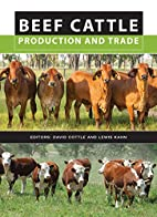Beef Cattle Production and Trade by David…