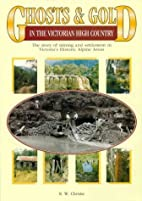 Ghosts & gold in the Victorian high country…