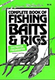Julie & Lawrie McEnally's complete book of fishing baits & rigs / text by Julie & Lawrie McEnally ; illustrations by Geoff Wilson ; photography by Julie & Lawrie McEnally .. [et al.] ; editor & consultant Bill Classon