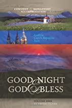 Good Night and God Bless: A Guide to Convent…