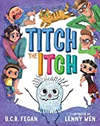 Titch the Itch by B.C. R. Fegan