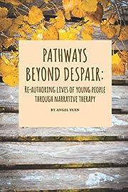 Pathways beyond despair: Re-authoring lives…