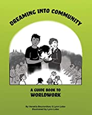 Dreaming Into Community: A Guide Book to…
