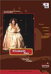 Elizabeth Rex (The CBC Stratford Festival…