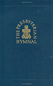 The Presbyterian Hymnal: Hymns, Psalms, and…