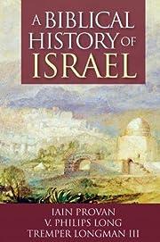A Biblical History of Israel de Iain Provan