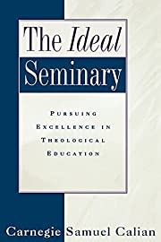 The Ideal Seminary: Pursuing Excellence in…