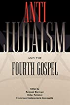 Anti-Judaism and the Fourth Gospel by…