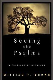 Seeing the Psalms de William P. Brown