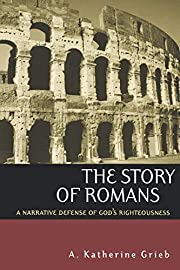 The Story of Romans: A Narrative Defense of…